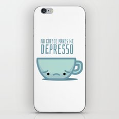 No coffee makes me depresso iPhone & iPod Skin