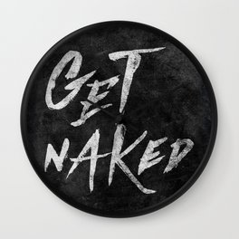 Get Naked - White ink Typography, Hand Lettering Text Wall Clock