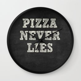 PIZZA NEVER LIES Wall Clock