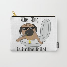 The Pug is in the toilet Carry-All Pouch