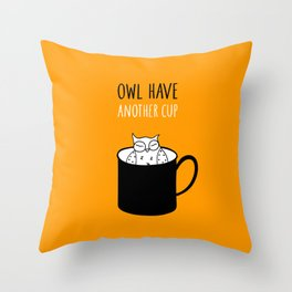 Owl have anoter cup, coffee poster Throw Pillow