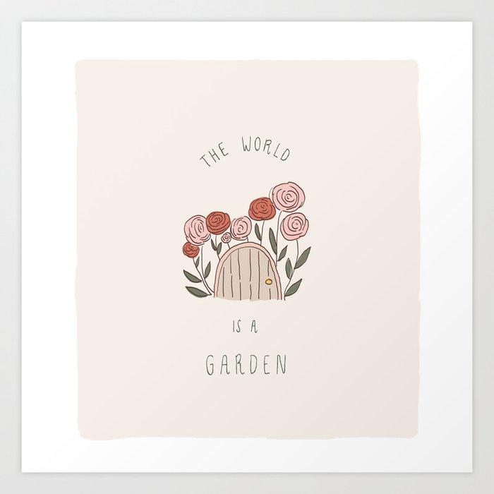 The World is a Garden Art Print
