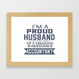 I'M A PROUD ACCOUNTANT'S HUSBAND Framed Art Print