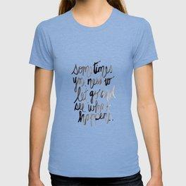 Let go. T-shirt