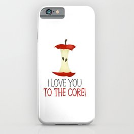 I Love You To The Core! iPhone Case