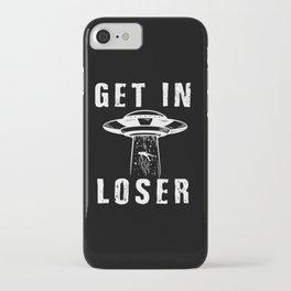 Funny Get in Loser Alien Gift UFO Alien Gifts iPhone Case