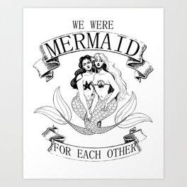 we were MERMAID for each other Art Print
