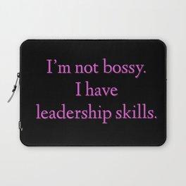 I'm not bossy. I have leadership skills. Laptop Sleeve