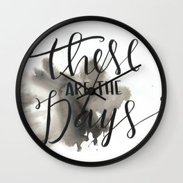 These Are The Days Wall Clock
