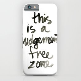 Judgement Free Zone iPhone Case