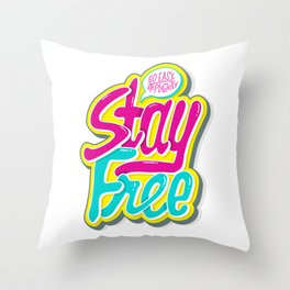 Stay Free Throw Pillow