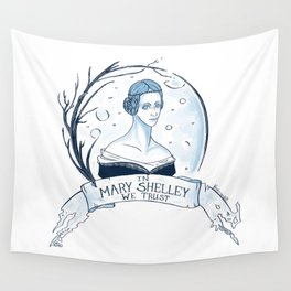 In Mary Shelley We Trust Wall Tapestry