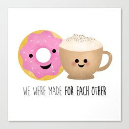 We Were Made For Each Other Canvas Print