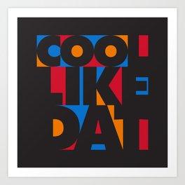 Cool Like Dat - Black Art Print