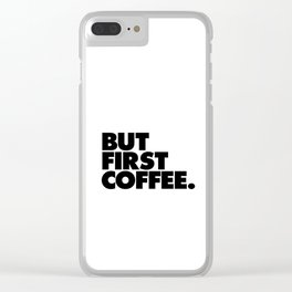 But First Coffee black-white typographic poster design modern home decor canvas wall art Clear iPhone Case