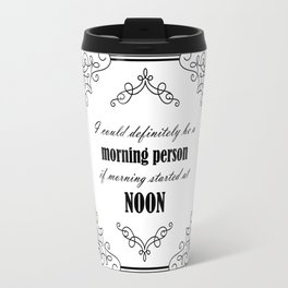 Not A Morning Person Travel Mug