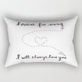However Far Away... Rectangular Pillow