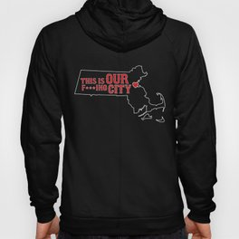 Boston Strong - This is our f***ing city - MA on dark Hoody