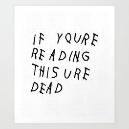 I.Y.R.T.U.D. Art Print