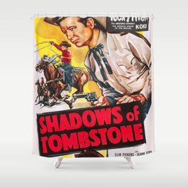 Vintage poster - Shadows of Tombstone Shower Curtain