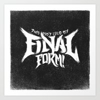 THIS ISN'T EVEN MY FINAL FORM! Art Print