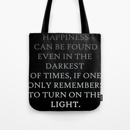 Happiness can be found Quote Tote Bag