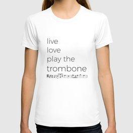 Live, love, play the trombone T-shirt