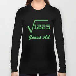 Square Root Of 1225 Funny 35 Years Old 35th Birthday Long Sleeve T-shirt