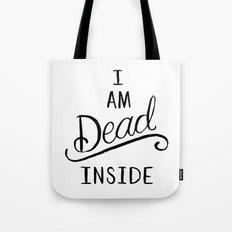 I am dead inside Tote Bag