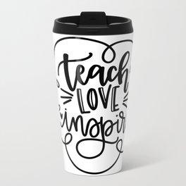 Teach Love Inspire Metal Travel Mug