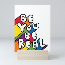 Be You Be Real Mini Art Print
