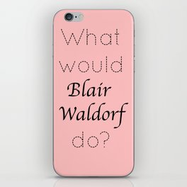 Gossip Girl: What would Blair Waldorf do? - tvshow iPhone Skin