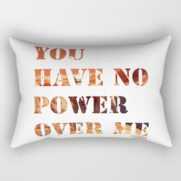 You Have No Power Over Me Rectangular Pillow