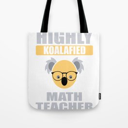 Highly Koalafied Math Teacher First Day product Tote Bag