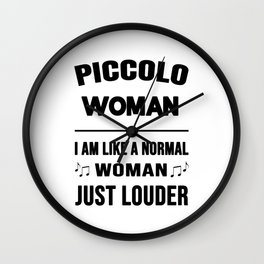 Piccolo Woman Like A Normal Woman Just Louder Wall Clock