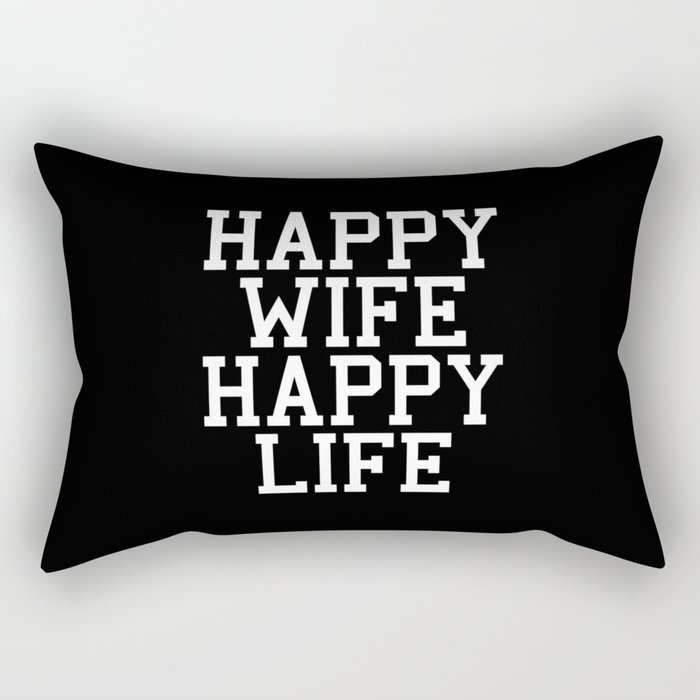 Happy Wife Happy Life Funny Quote Rectangular Pillow By Envyart