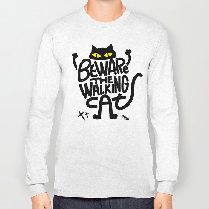 Beware the Walking Cat Long Sleeve T-shirt