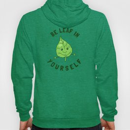 Be Leaf In Yourself Hoody
