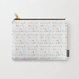 without music life is an error Carry-All Pouch