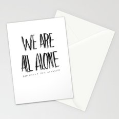 WE ARE ALL ALONE Stationery Cards