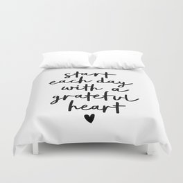 Start Each Day With a Grateful Heart black and white typography minimalism home room wall decor Duvet Cover