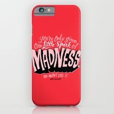 One Spark of Madness iPhone 6s Slim Case