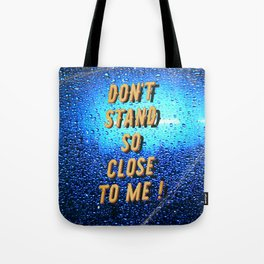 Don't stand so Close to me - Fight the Virus Tote Bag