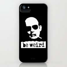 Hunter S. Thompson  |  Be Weird iPhone (5, 5s) Slim Case