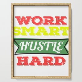 """Are You A Hard Working Person? A Perfect Tee For You Saying """"Work Smart Hustle Hard"""" T-shirt Strong  Serving Tray"""