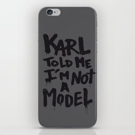 Karl told me... iPhone Skin