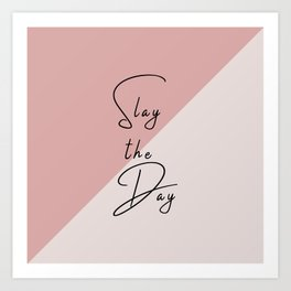 Slay the Day Typography Quote Pink Blush Mauve Art Print
