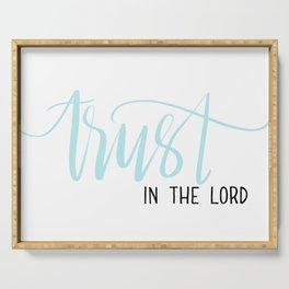 trust in the Lord Serving Tray