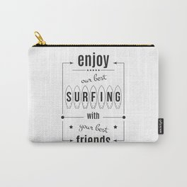 Enjoy own bast surfing with best friends Carry-All Pouch