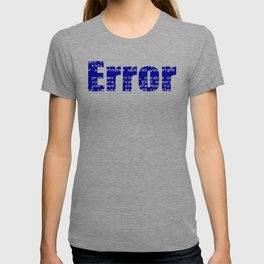 Error Blue Screen Glitch Text T-shirt